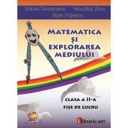 Matematica si explorarea mediului - clasa a II-a. Fise de lucru