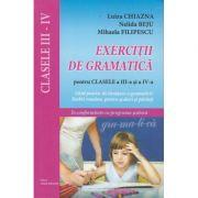 Exercitii de gramatica pentru clasele a III-a si a IV-a - Ghid practic de invatare a gramaticii limbii romane, pentru scolarii mici si parinti