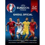 UEFA Euro 2016 France - Ghidul Oficial al Campionatului European din Franta