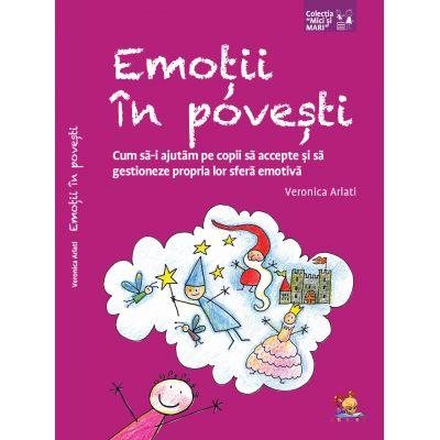 Emotii in povesti. Cum sa-i ajutam pe copii sa accepte si sa gestioneze propria lor sfera emotiva