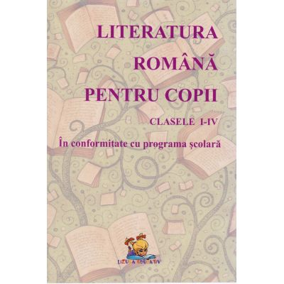 Literatura romana pentru copii - Lecturi scolare, Clasele I-IV