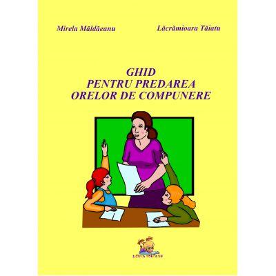 Ghid pentru predarea orelor de compunere clasele III - IV